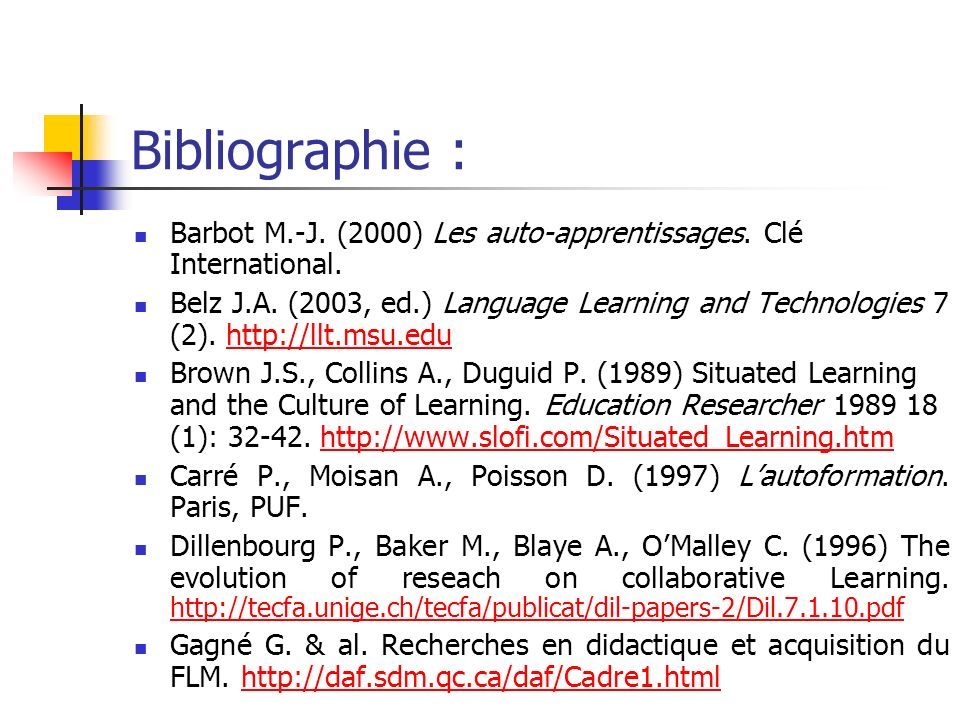 Bibliographie : Barbot M.-J. (2000) Les auto-apprentissages. Clé International.