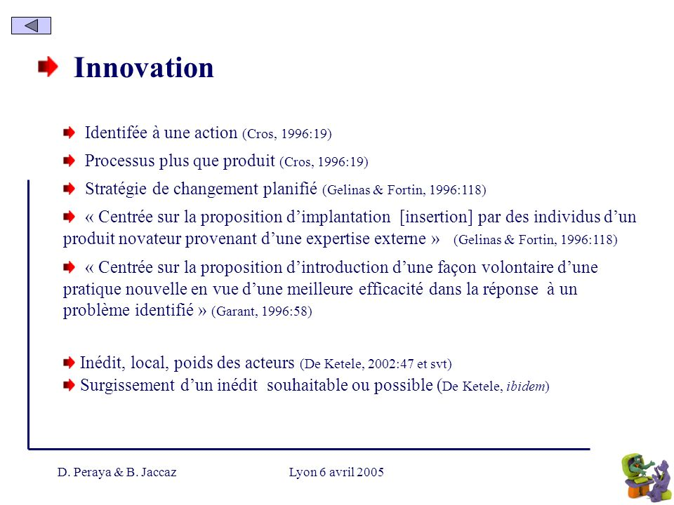 Innovation Identifée à une action (Cros, 1996:19)