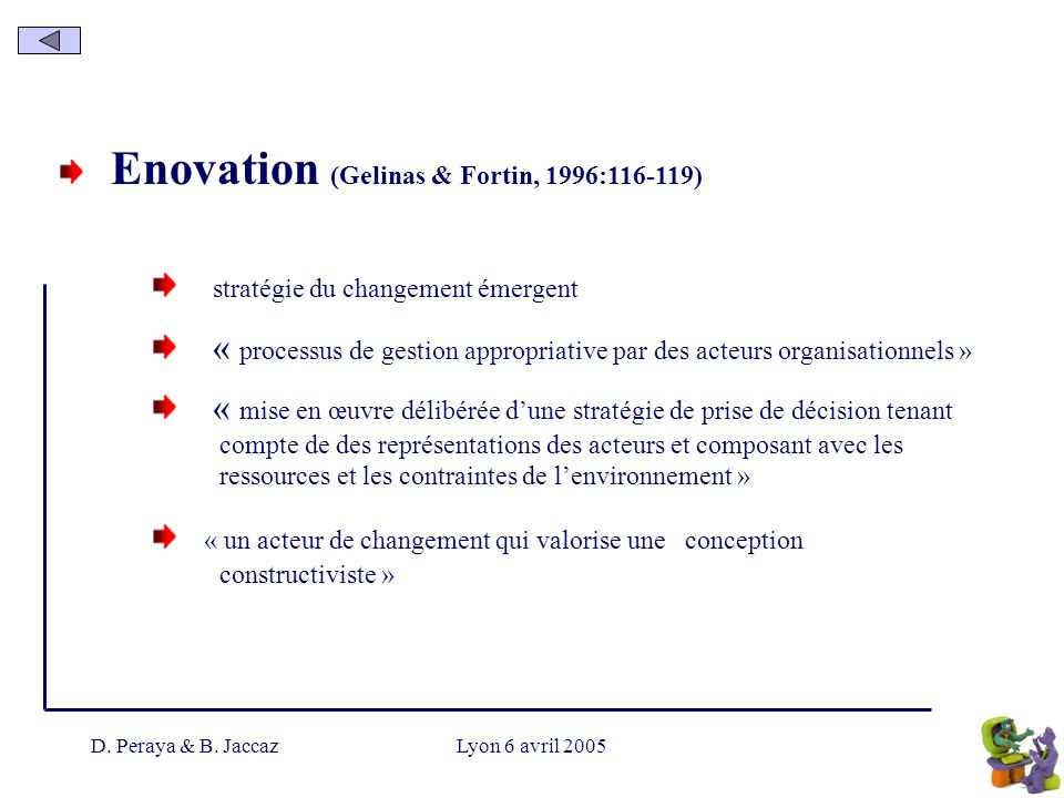 Enovation (Gelinas & Fortin, 1996: )