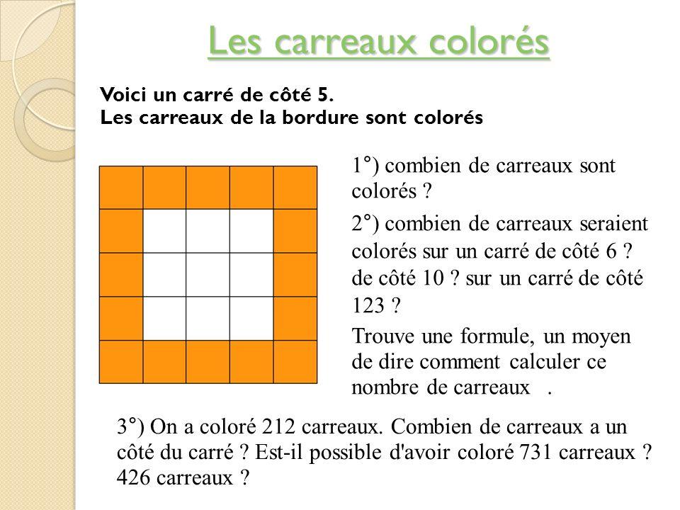 Les carreaux colorés 1°) combien de carreaux sont colorés