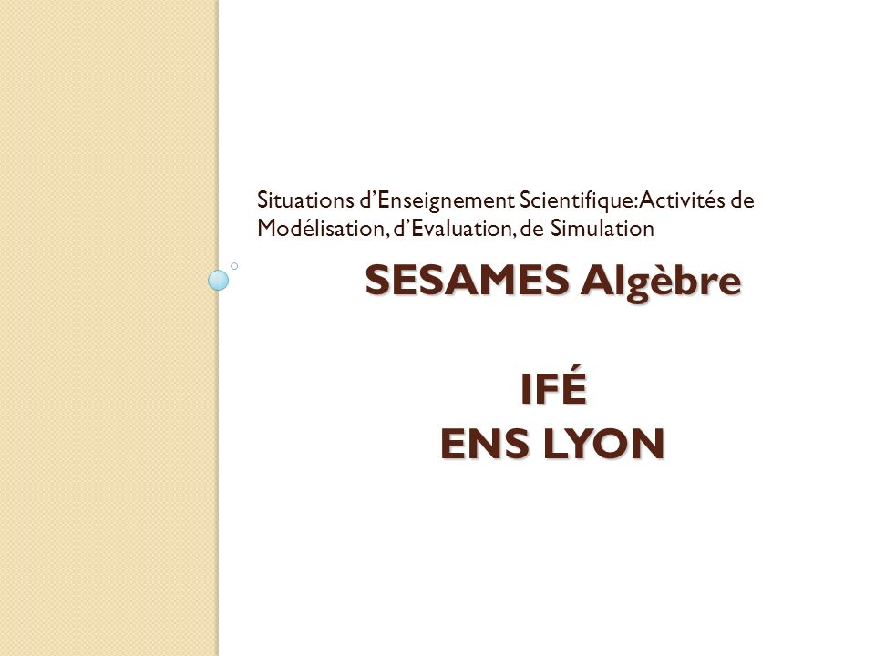 SESAMES Algèbre IFÉ ENS LYON