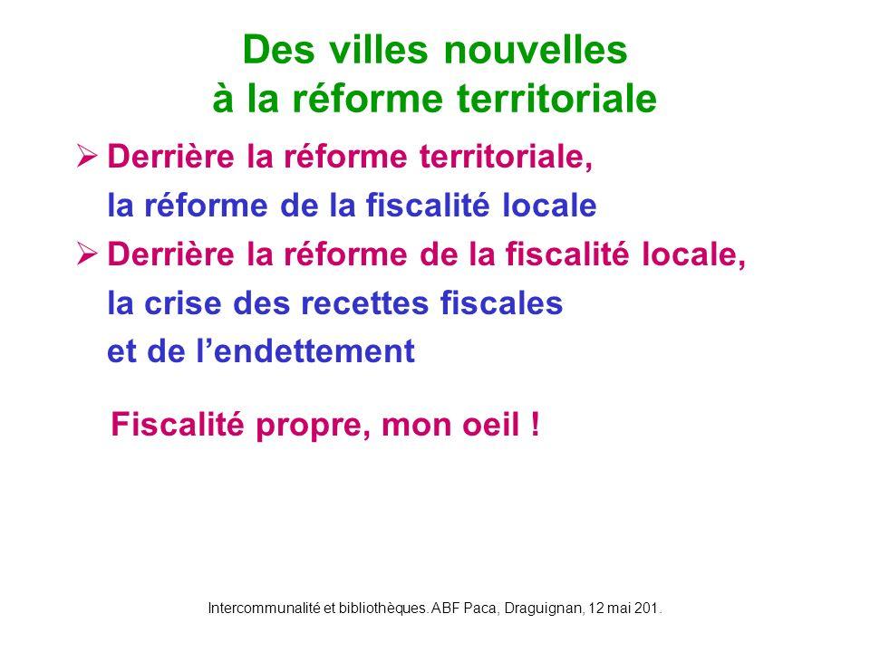 Des villes nouvelles à la réforme territoriale