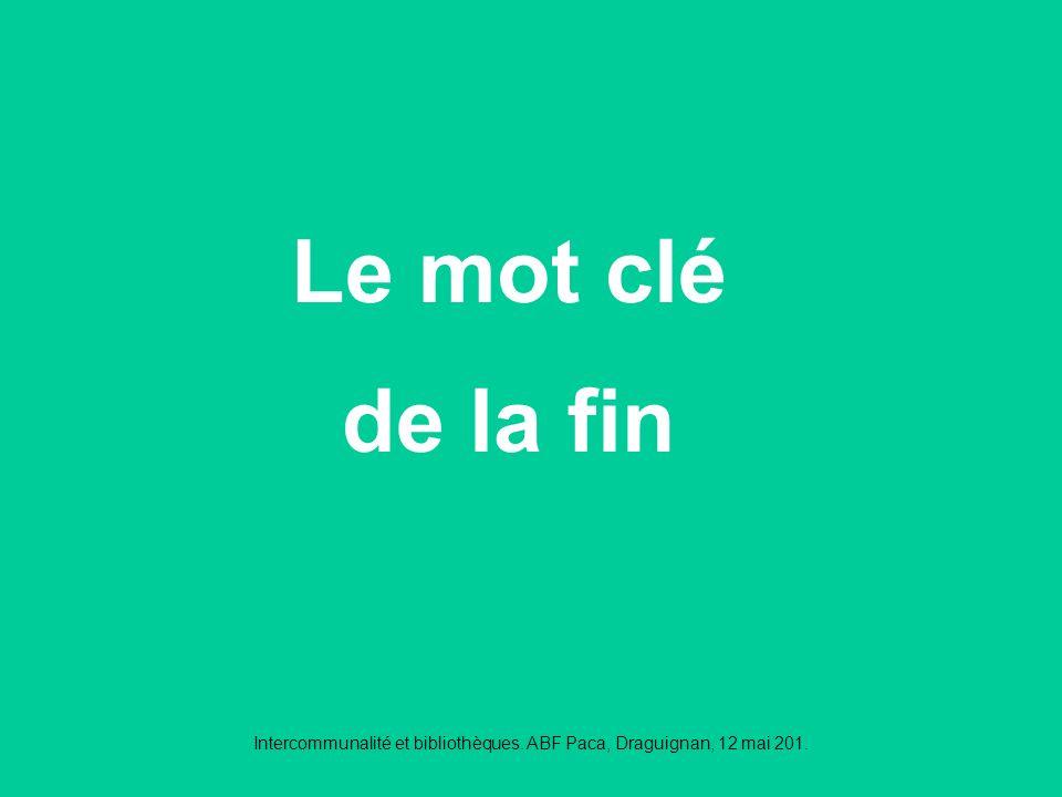 Intercommunalité et bibliothèques. ABF Paca, Draguignan, 12 mai 201.