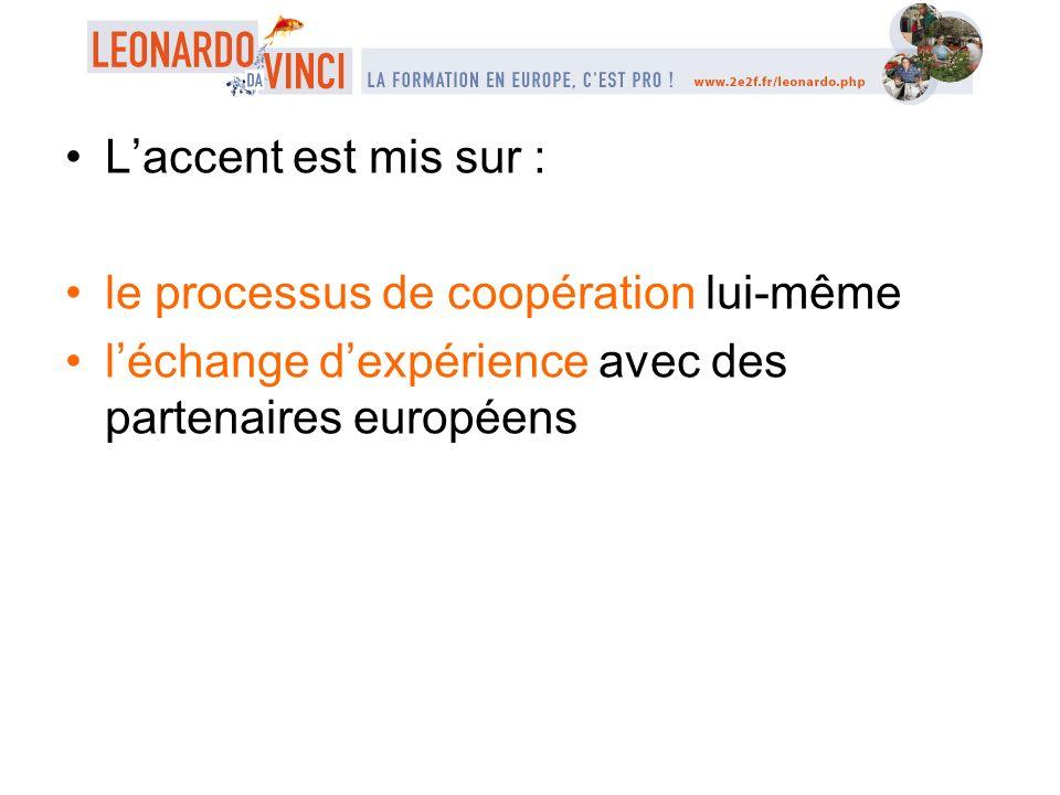 L'accent est mis sur : le processus de coopération lui-même.