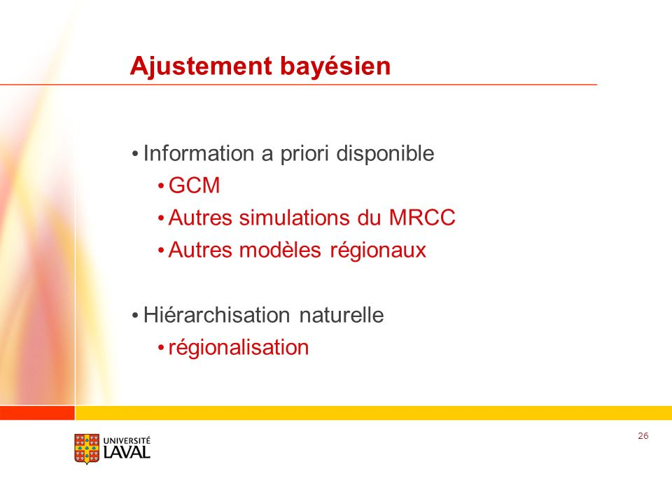 Ajustement bayésien Information a priori disponible GCM