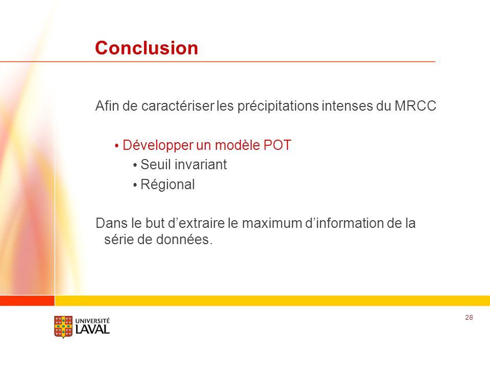 Conclusion Afin de caractériser les précipitations intenses du MRCC