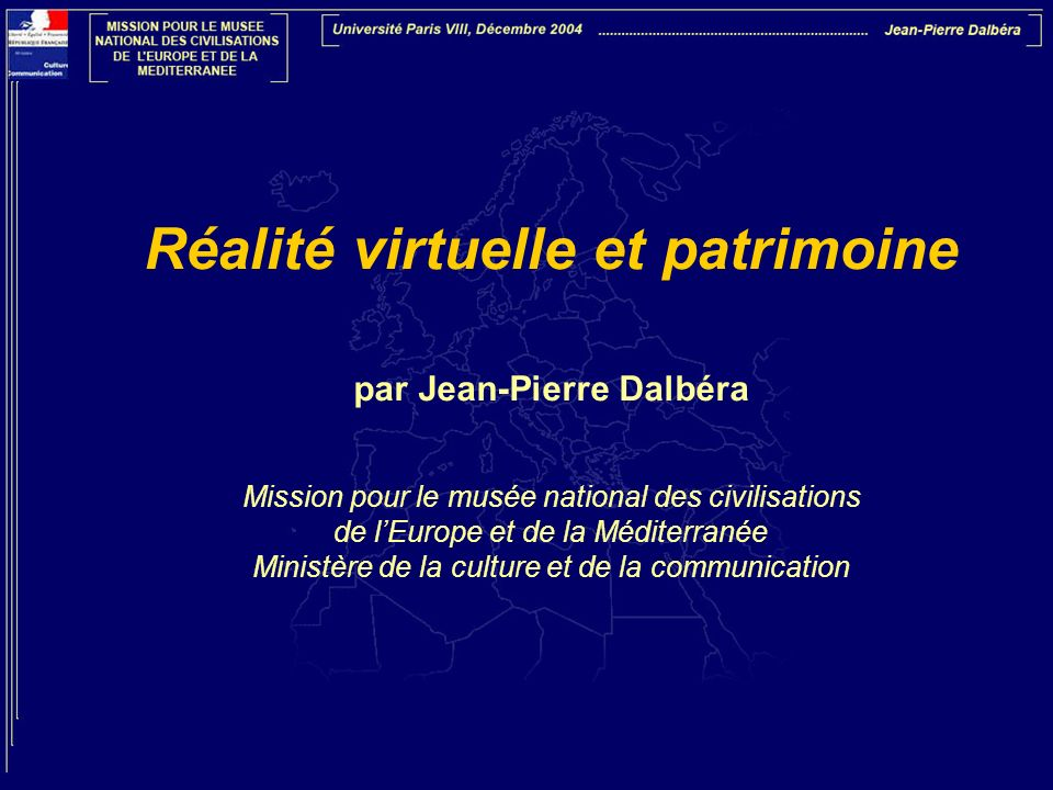 Réalité virtuelle et patrimoine par Jean-Pierre Dalbéra
