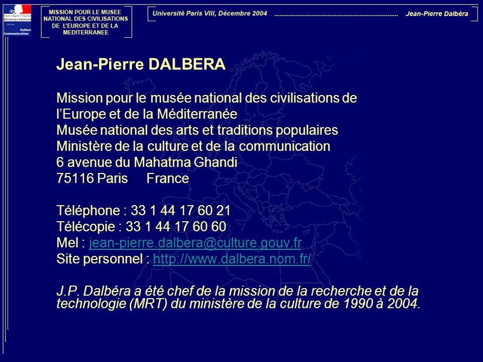 Jean-Pierre DALBERA Mission pour le musée national des civilisations de. l'Europe et de la Méditerranée.