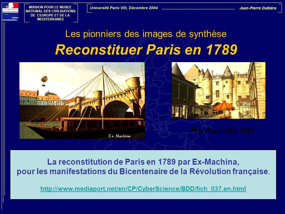 Les pionniers des images de synthèse Reconstituer Paris en 1789
