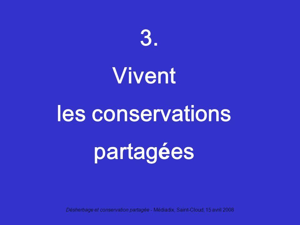 3. Vivent les conservations partagées