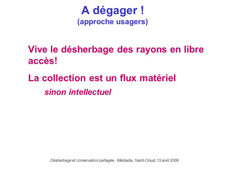 A dégager ! (approche usagers)