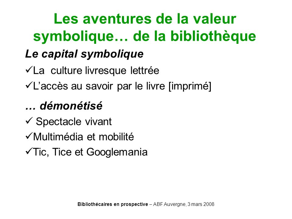 Les aventures de la valeur symbolique… de la bibliothèque