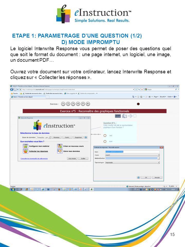 ETAPE 1: PARAMETRAGE D'UNE QUESTION (1/2) D) MODE IMPROMPTU