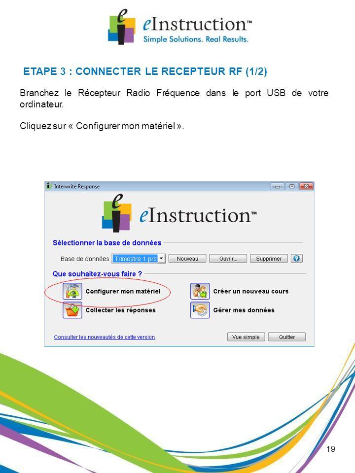 ETAPE 3 : CONNECTER LE RECEPTEUR RF (1/2)
