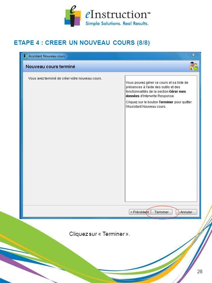 ETAPE 4 : CREER UN NOUVEAU COURS (8/8)
