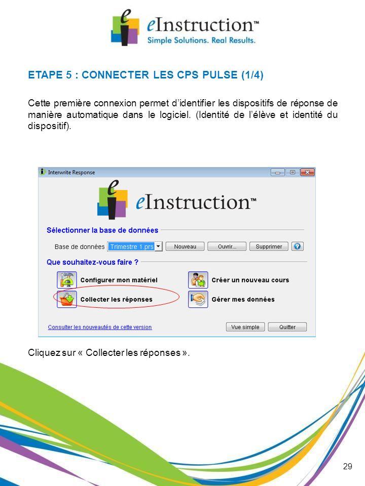 ETAPE 5 : CONNECTER LES CPS PULSE (1/4)