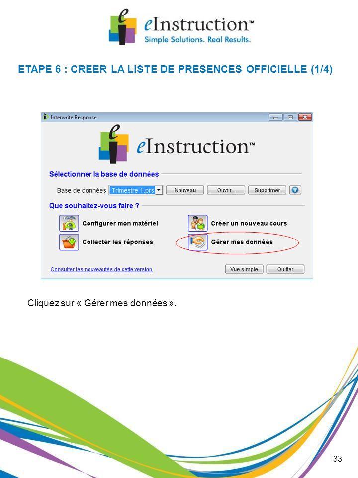 ETAPE 6 : CREER LA LISTE DE PRESENCES OFFICIELLE (1/4)