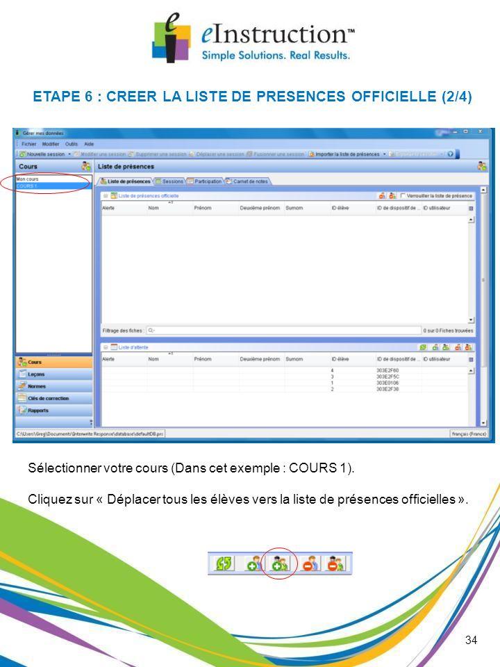 ETAPE 6 : CREER LA LISTE DE PRESENCES OFFICIELLE (2/4)