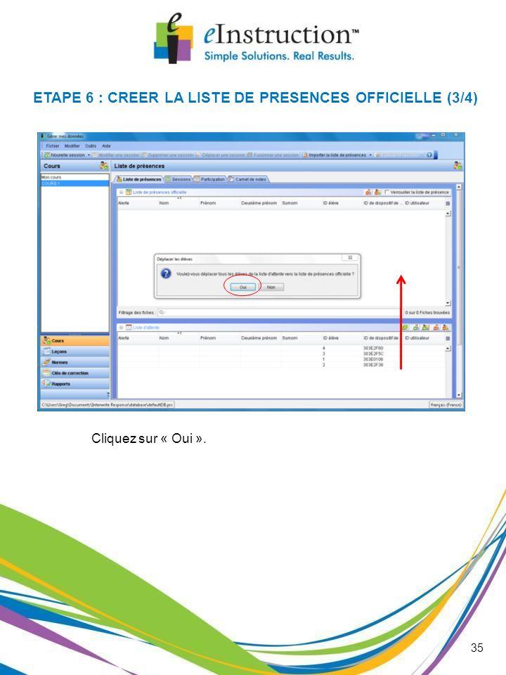 ETAPE 6 : CREER LA LISTE DE PRESENCES OFFICIELLE (3/4)