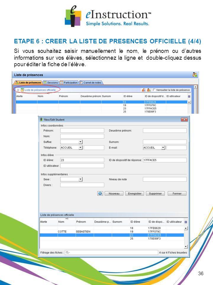 ETAPE 6 : CREER LA LISTE DE PRESENCES OFFICIELLE (4/4)