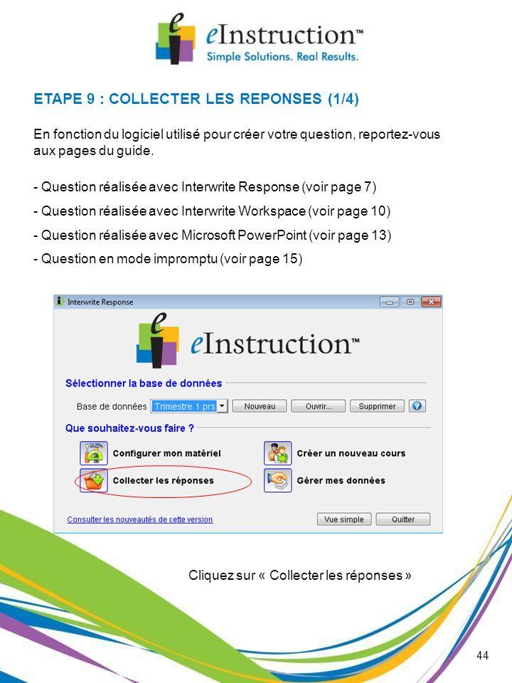 ETAPE 9 : COLLECTER LES REPONSES (1/4)