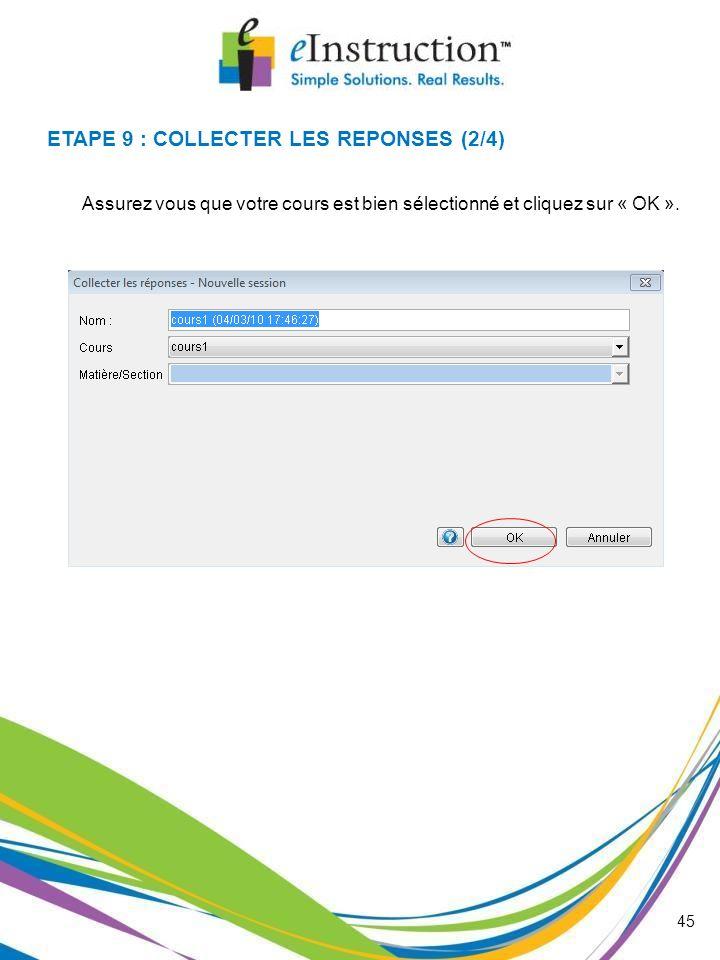 ETAPE 9 : COLLECTER LES REPONSES (2/4)