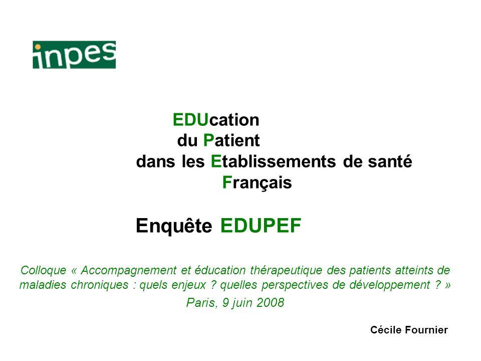 EDUcation du Patient dans les Etablissements de santé Français Enquête EDUPEF