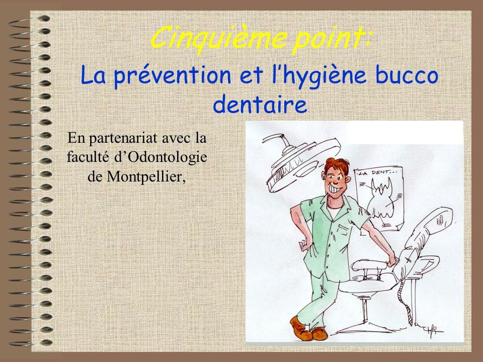 Cinquième point: La prévention et l'hygiène bucco dentaire