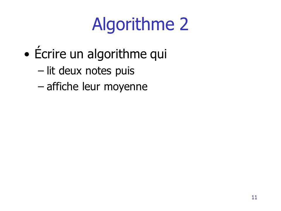 Algorithme 2 Écrire un algorithme qui lit deux notes puis