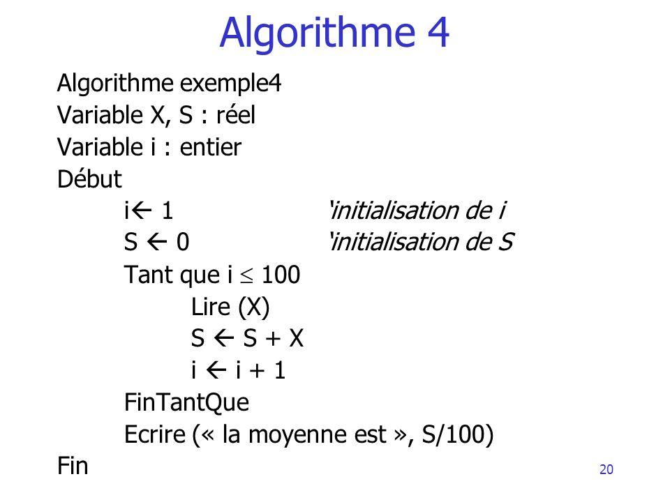 Algorithme 4 Algorithme exemple4 Variable X, S : réel