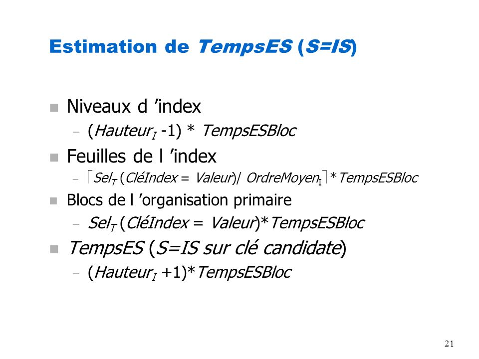 Estimation de TempsES (S=IS)