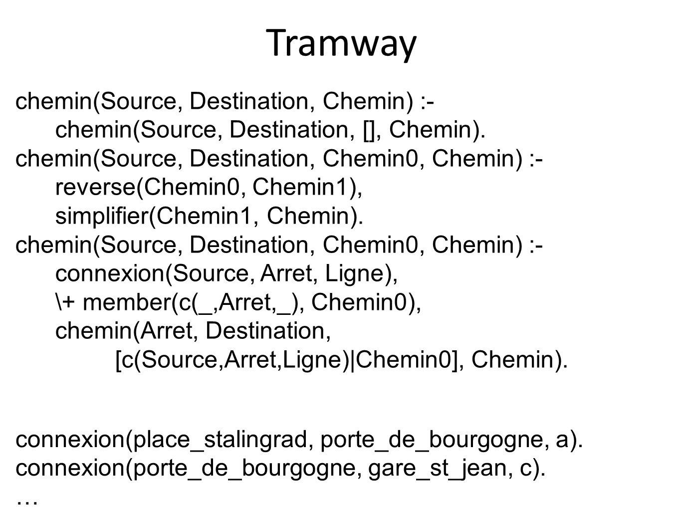 Tramway chemin(Source, Destination, Chemin) :-