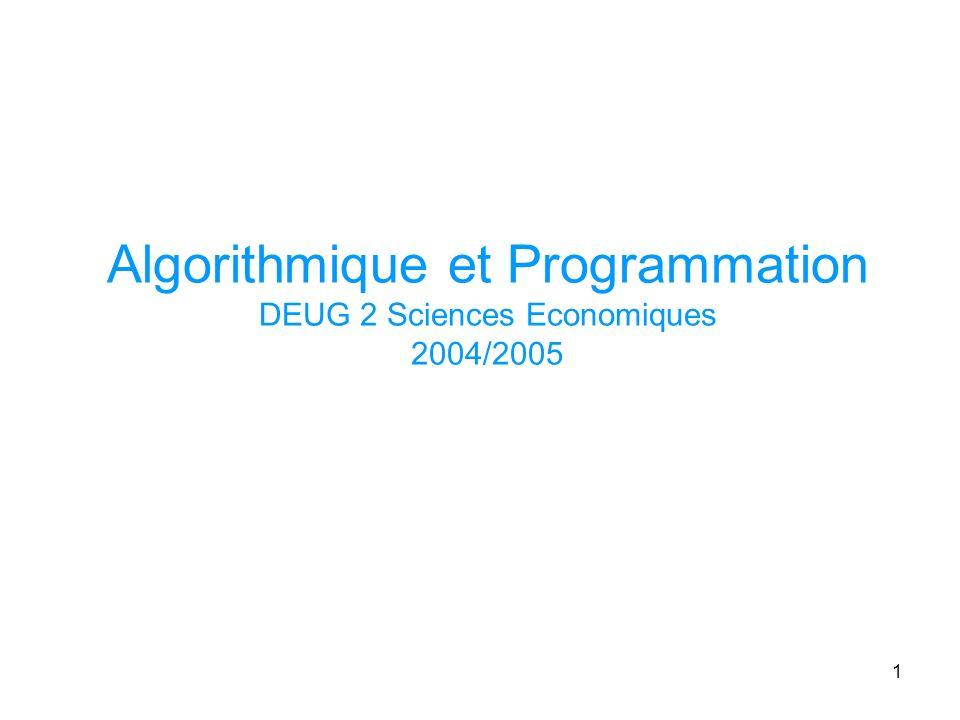 Algorithmique et Programmation DEUG 2 Sciences Economiques 2004/2005