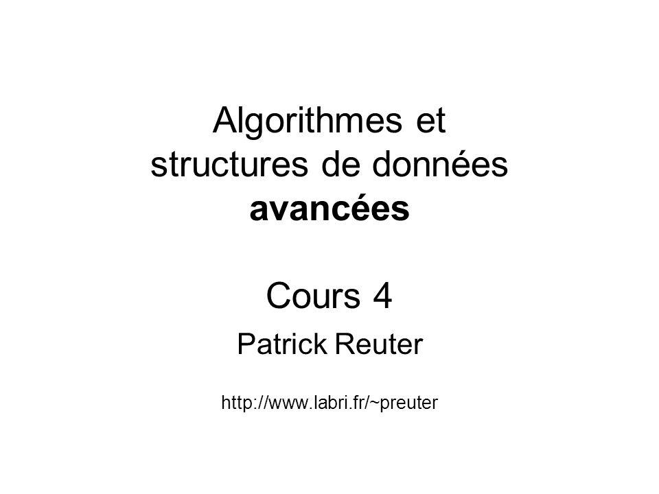 Algorithmes et structures de données avancées Cours 4