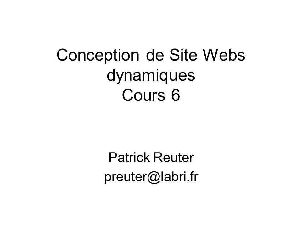 Conception de Site Webs dynamiques Cours 6
