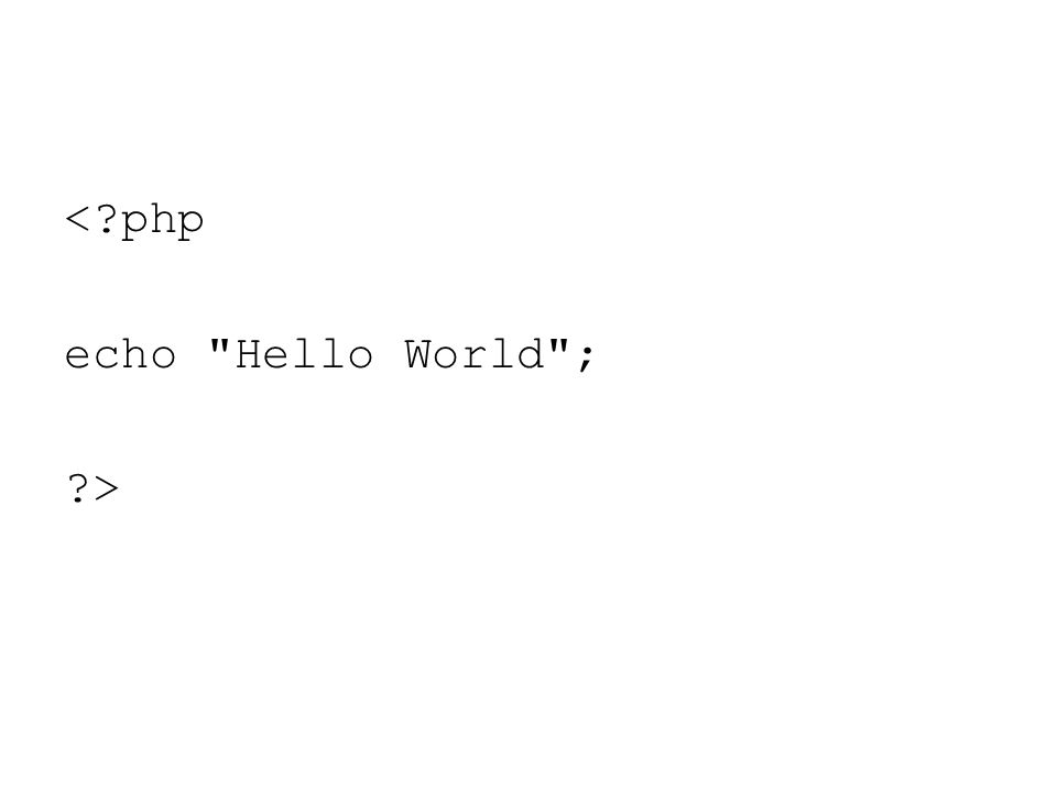 < php echo Hello World ; >