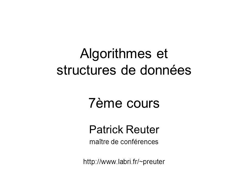 Algorithmes et structures de données 7ème cours