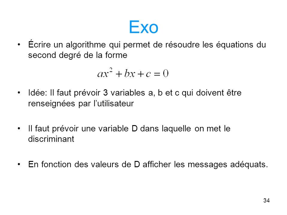 Exo Écrire un algorithme qui permet de résoudre les équations du second degré de la forme.
