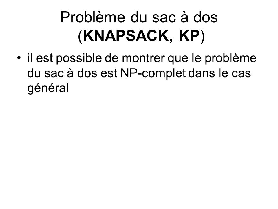 Problème du sac à dos (KNAPSACK, KP)
