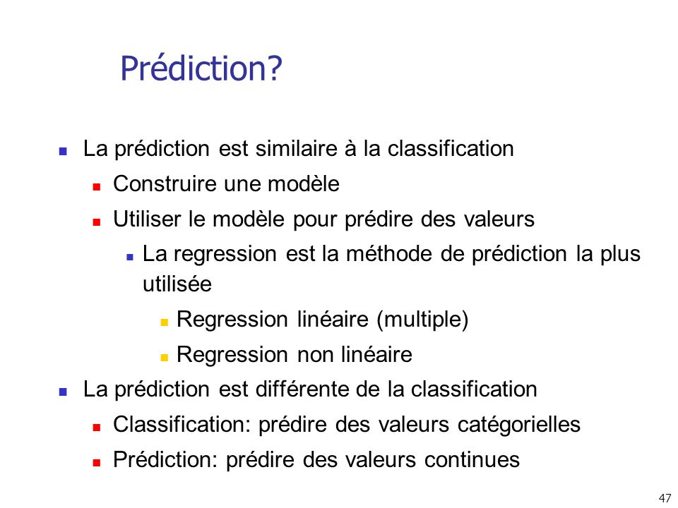 Prédiction La prédiction est similaire à la classification