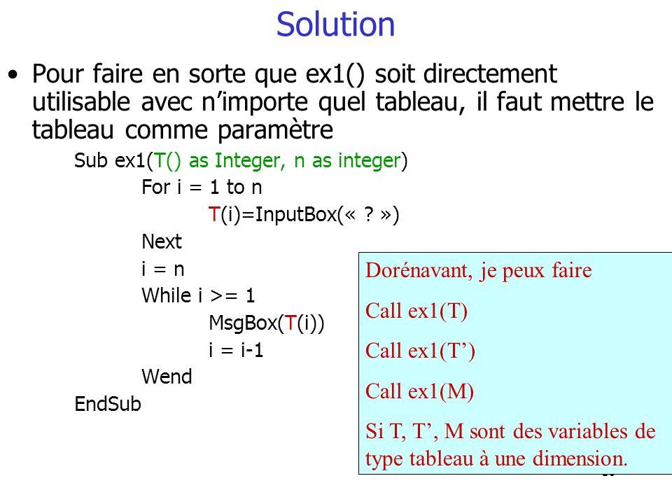 Solution Pour faire en sorte que ex1() soit directement utilisable avec n'importe quel tableau, il faut mettre le tableau comme paramètre.