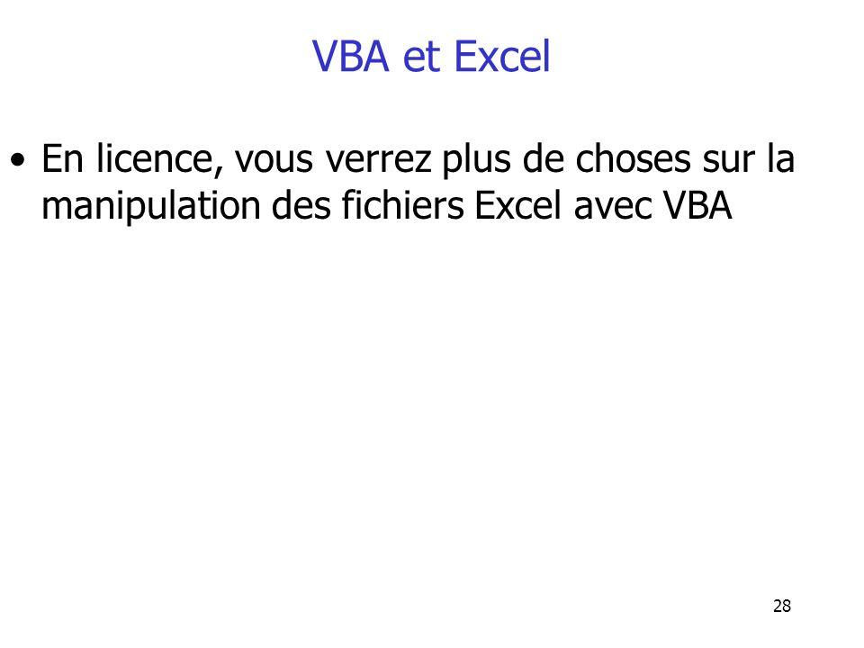 VBA et Excel En licence, vous verrez plus de choses sur la manipulation des fichiers Excel avec VBA
