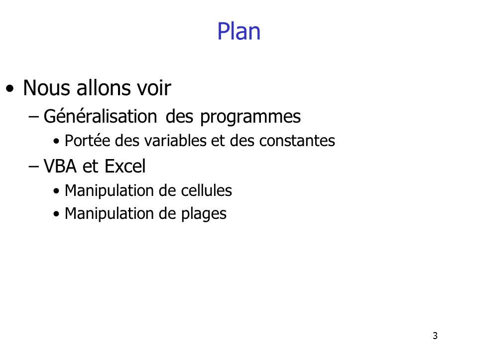 Plan Nous allons voir Généralisation des programmes VBA et Excel