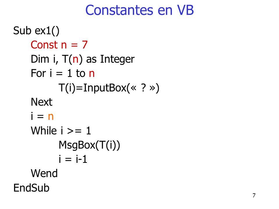 Constantes en VB Sub ex1() Const n = 7 Dim i, T(n) as Integer