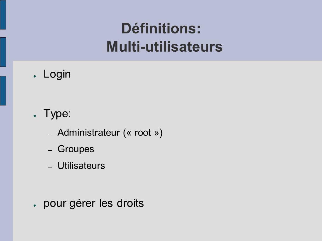 Définitions: Multi-utilisateurs