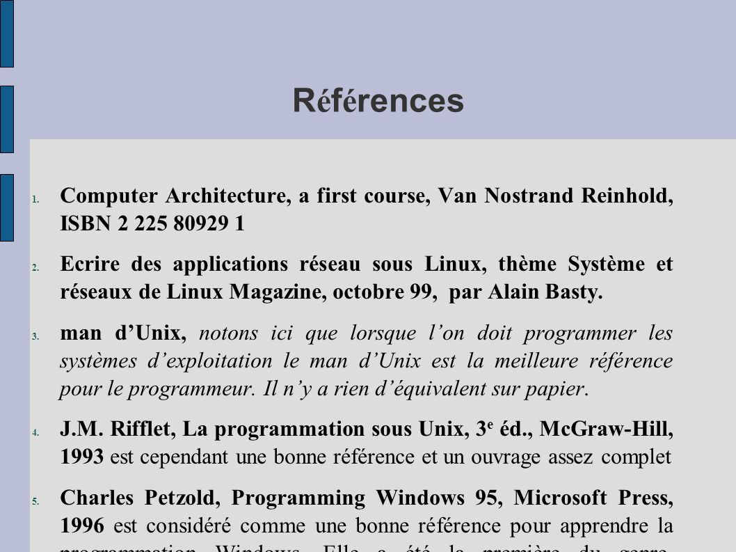 Références Computer Architecture, a first course, Van Nostrand Reinhold, ISBN 2 225 80929 1.
