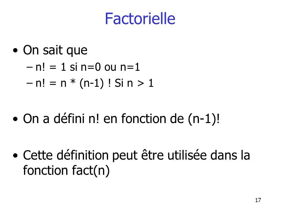Factorielle On sait que On a défini n! en fonction de (n-1)!