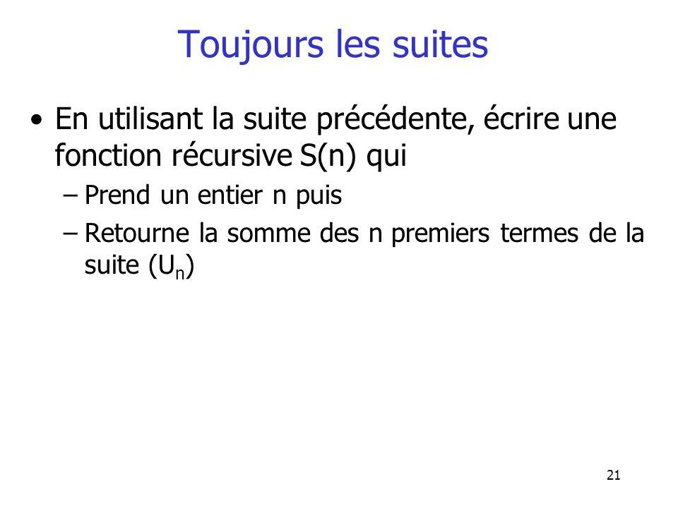 Toujours les suites En utilisant la suite précédente, écrire une fonction récursive S(n) qui. Prend un entier n puis.