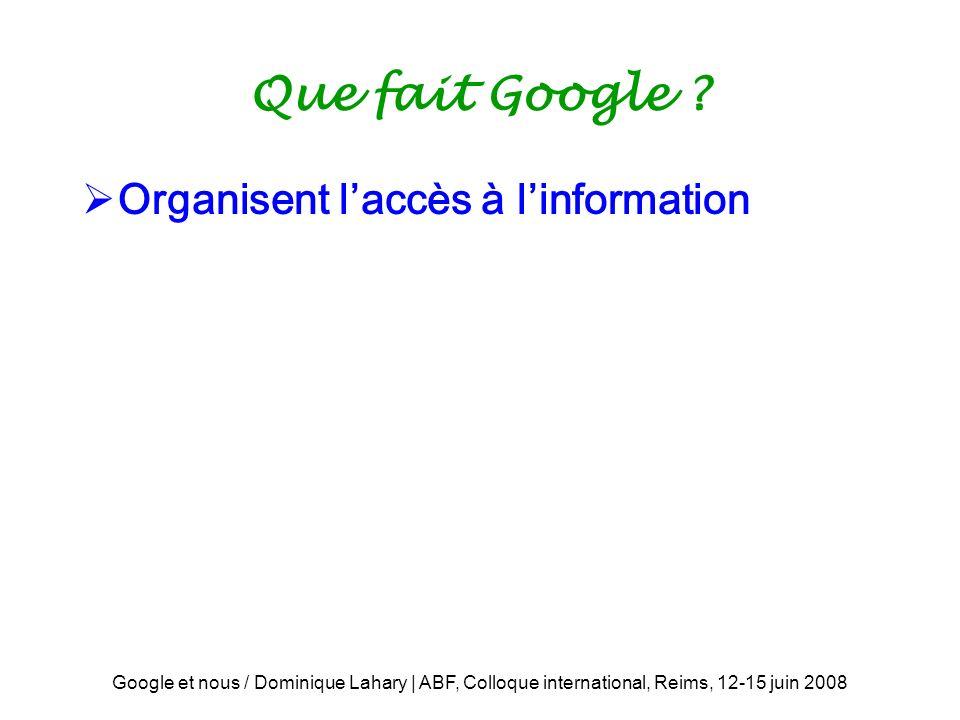 Que fait Google Organisent l'accès à l'information