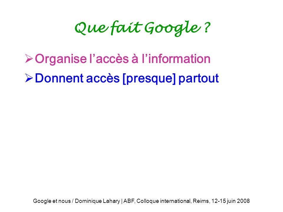 Que fait Google Organise l'accès à l'information